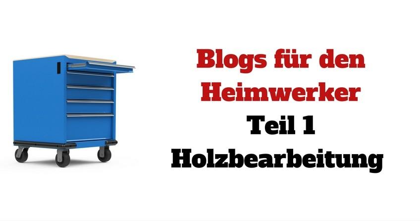 Blogs für den Heimwerker – Teil 1 Holzbearbeitung
